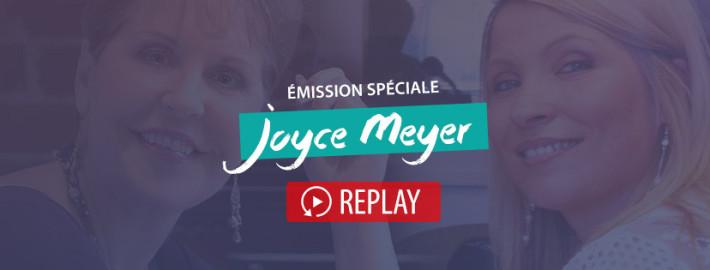 Emission spéciale Joyce Meyer Replay