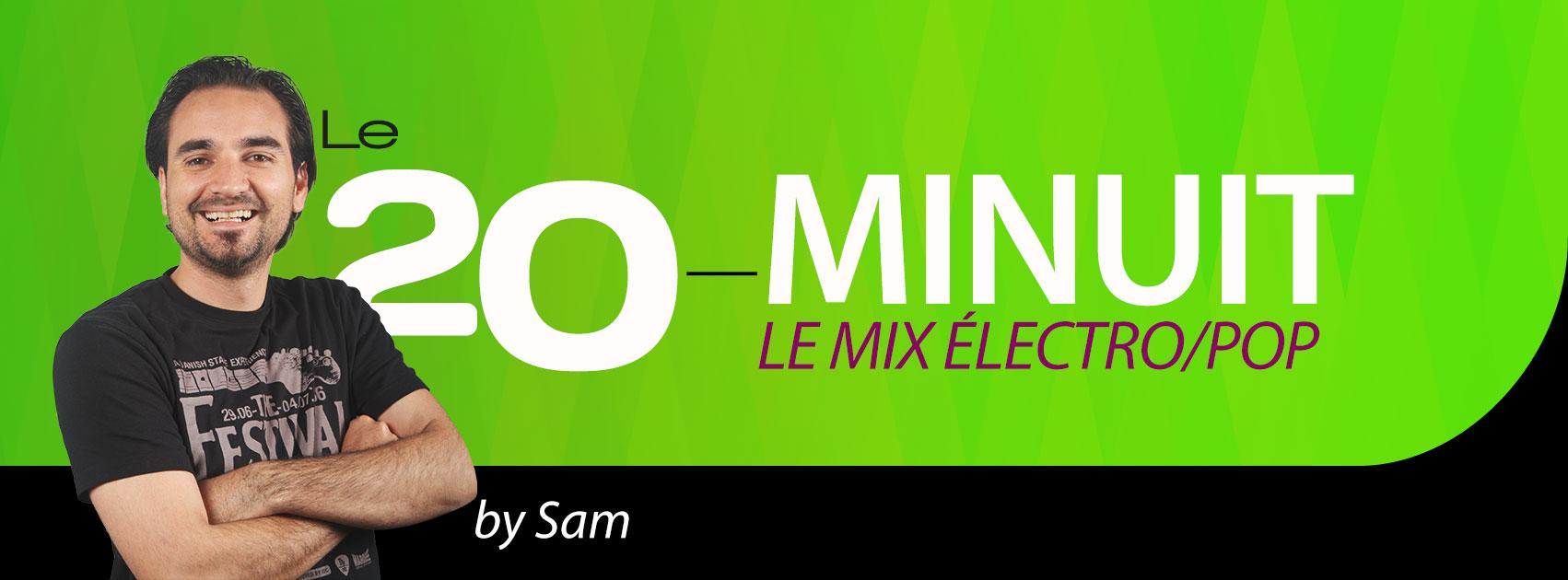 Le 20-minuit Mix ElectroPop by Sam