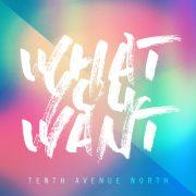 TenthAvenueNorth_WhatYouWant_Single