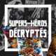 Super-Héros Décryptés